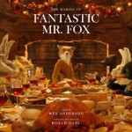 the making of fantastic mr. fox book wes anderson roald dahl